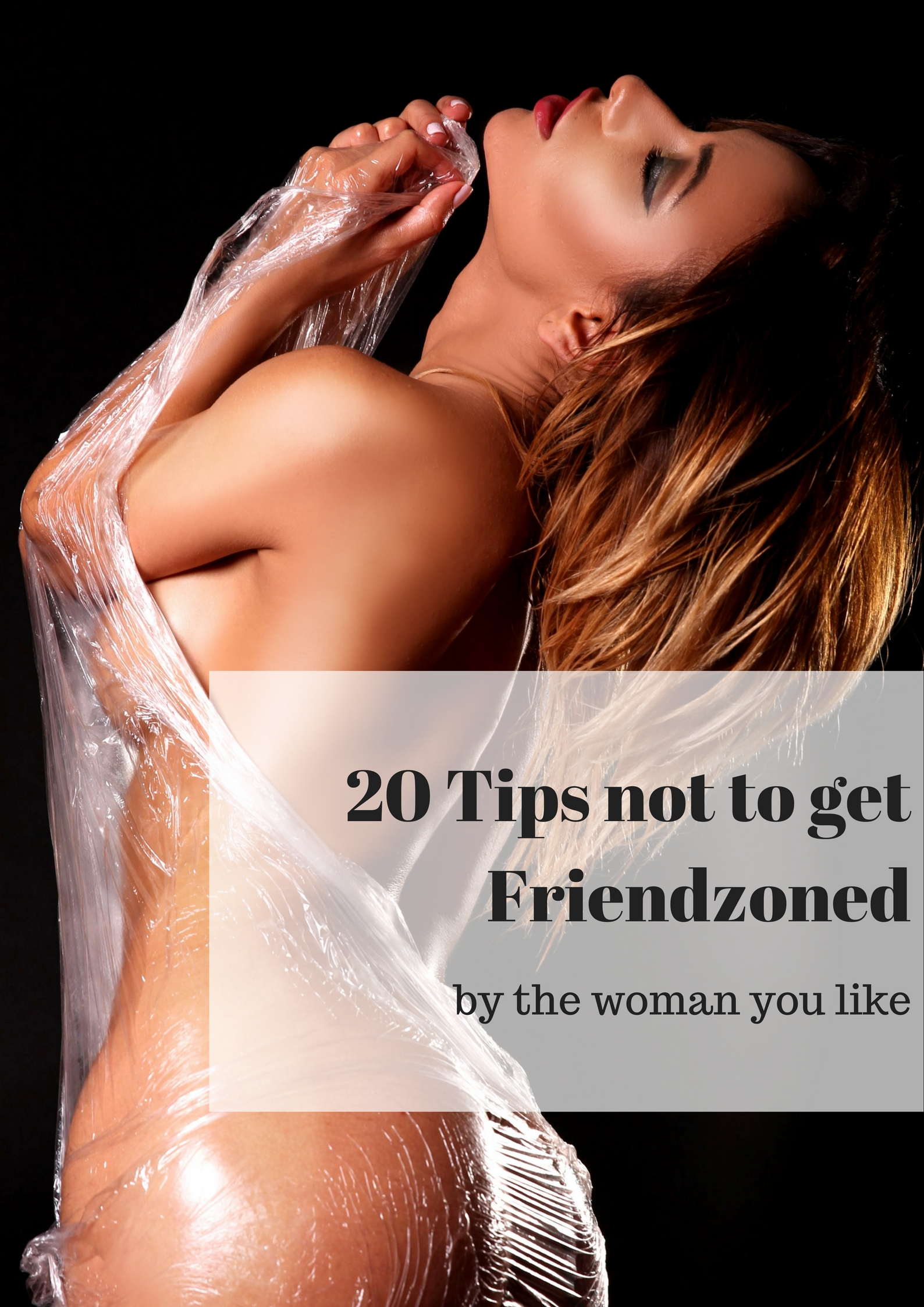 20 Tips Not To Get Friendzoned